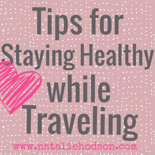 Tips for Staying Healthy while Traveling