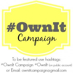 #OwnItCampaign