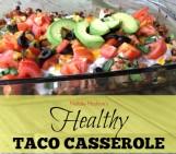 Healthy Taco Casserole