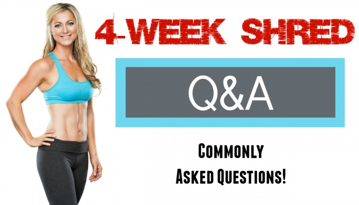 4-Week Shred Q&A