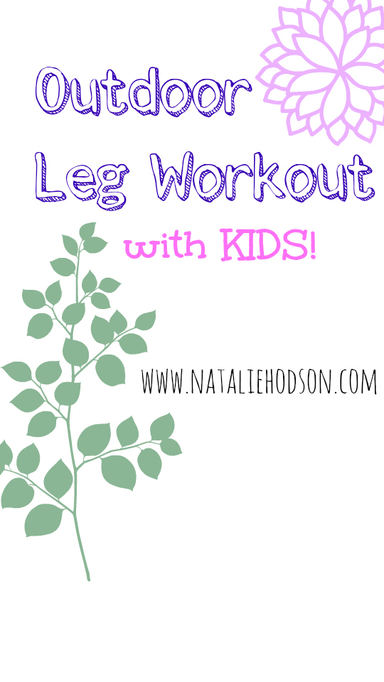 Outdoor Leg Workout with Kids!