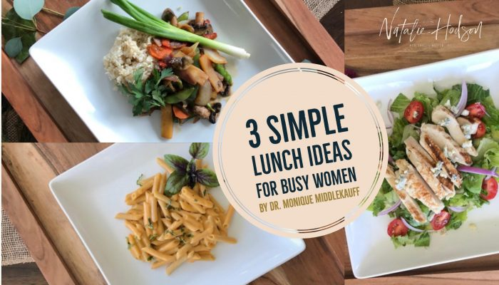 3 Simple Lunch Ideas for Busy Women