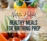 Healthy Meals For Birthing Prep