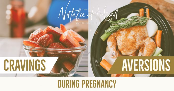 How to combat cravings and aversions during pregnancy!
